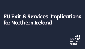 Thumbnail for EU Exit and Services - Implications for Northern Ireland Webinar