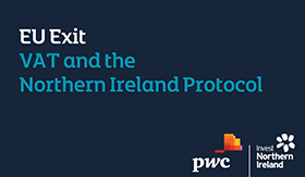 EU Exit | VAT and the Northern Ireland Protocol